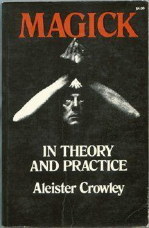 Magick in Theory and Practice. by Aleister Crowley