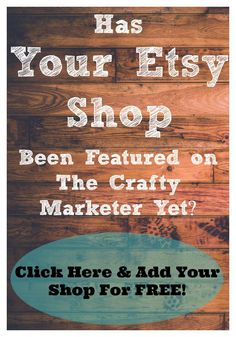 The Crafty Marketer will feature your Etsy Shop for FREE! This will create more exposure & traffic, another backlink and your shop will be a part of an exclusive community! $0.00