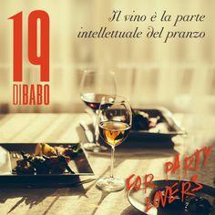 Il vino è la parte intellettuale del pranzo. #wine #forpartylovers #19dibabo