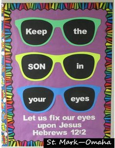 Sunday school bulletin board - colorful sunglasses for summer paired with a verse from Hebrews.