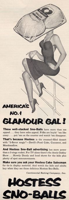 "old twinkie ads | Hostess Sno-Balls, ""Glamour Gal"", 1950's."