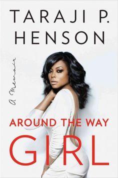 Around the Way Girl, by Taraji P. Henson -- OCTOBER