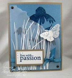 Live With Passion Stamp set. I like the layers. Using velum is a cool way to add a layer and not the bulk to a card.