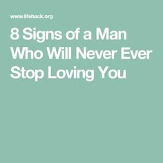 8 Signs of a Man Who Will Never Ever Stop Loving You