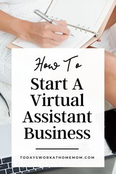 How To Start A Virtual Assistant Business From Home - Starting a virtual assistant business from home is just one of many ways to earn an income.  If you have experience in office administration or similar experience such as bookkeeping or social media, then you are a good candidate for having a successful virtual assistant business. @TodaysWorkAtHomeMom #virtualassistant #virtualassistantbusiness #VA #startabusiness #becomeava #becomeavirtualassistant #homebusiness #workfromhome #sahm