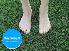 Weird sleep tip #2: Walk barefoot and do earthing to help insomnia