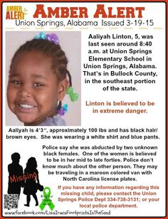 CHILD ABDUCTION! 5-year-old Aaliyah Linton was last seen on 3/19/2015 at about 8:40 a.m. at the Union Springs Elementary School in Union Springs, Bullock County, Alabama. She is believed to be in extreme danger. #missing ***Thank you for repinning!