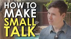 Small talk is an abhorrent chore to most people. Yet, chances are, most of the non-family relationships you've built started with small talk. It's a key way we get to know others. This video will show you the basics if you're uncomfortable with it.