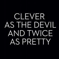 Inteligente como o diabo e duas vezes tão bonita