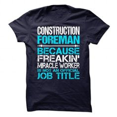 Awesome Shirt For Construction Foreman T Shirts, Hoodie