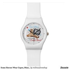 Some Heroes Wear Capes, Mine Wears Combat Boots Wristwatch
