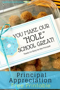 Principal Appreciation free printable to attach to donut holes.  Easy gift from students to say thanks to the principal of the school.