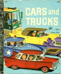 Cars and Trucks, 1951,1959, 6th printing, 1971...pictures by Richard Scarry...family copy