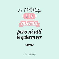 Te mandaría a la mierda.. Cool Phrases, Funny Phrases, Quotes En Espanol, The Ugly Truth, Spanish Quotes, Funny Photos, Sentences, Hilarious, Jokes