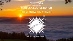 Night Sky feat. Rebecca Louise Burch - This I Know (Div 4 Mix)