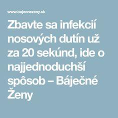 Zbavte sa infekcií nosových dutín už za 20 sekúnd, ide o najjednoduchší spôsob Zen, Health Fitness, Fitness, Health And Fitness