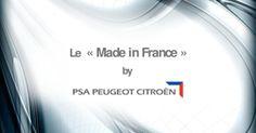 """Le """"Made in France """" par PSA PEUGEOT CITROËN"""