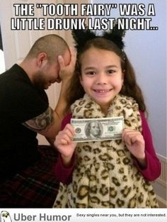 Awe man, he can be my tooth fairy if that's the case!
