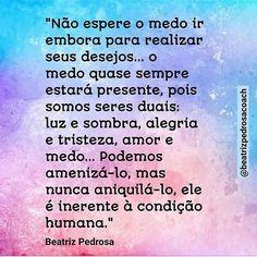 O medo é uma defesa do nosso corpo. Manter o equilíbrio é o grande desafio.  @beatrizpedrosacoach #frases #medo #vida #beatrizpedrosa #coaching