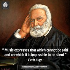 """"""" Music expresses that which cannot be said and on which it is impossible to be silent """" - #VictorHugo 