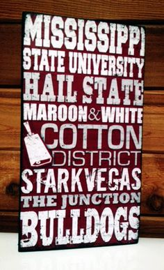 Mississippi State University Wood Sign   Original handcrafted wood sign.   Sanded and hand painted black for a vintage look. Sawtooth hanger on back or it can stand alone on a mantle or shelf, you decide.  *What a great gift for dad, husband or that pure State Football Fan!