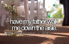 before i die | Tumblr... Dad <3