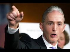 Gowdy: THE ONLY man on the Hill who actually HAS A SET!!! Great job, Trey!
