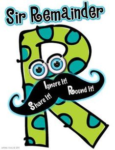 Meet Sir Remainder! A visual and auditory way of introducing students to the 3 Interpret Remainder strategies of: share it (divide food or money as a fraction or decimal), ignore it (don't include the remainder at all), and round it (add one more to the quotient).