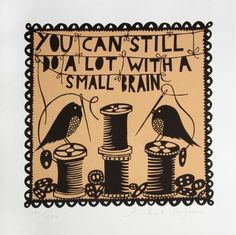 "Limited edition 'Small Brain' screen print by Rob Ryan. Text reads: ""You can still do a lot with a small brain."" Delicate two colour screen print in Rob Ryan, Royal College Of Art, Silk Screen Printing, Bird Feathers, Paper Cutting, Cut Paper, Etsy Shop, Fine Art, Prints"