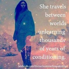 This traveling is within, finding the worlds your intuition is asking you to let go of Sacred Feminine, Divine Feminine, Mantra, Motto, Mystique, The Life, In This World, Intuition, Me Quotes