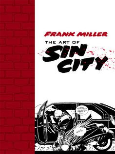 """Read """"Frank Miller: The Art of Sin City"""" by Frank Miller available from Rakuten Kobo. Frank Miller's Sin City has set the gold standard for crime comics, both for Miller's unflinching stories and for his vi. Frank Miller Sin City, Frank Miller Art, Frank Miller Comics, Alex Ross, Sin City Comic, Cyberpunk, Crime Comics, Non Plus Ultra, Architecture Art Design"""