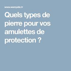 Quels types de pierre pour vos amulettes de protection?