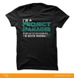 """Project Managers - our new shirts are ready to order! We guarantee 100% satisfaction and quality + fast shipping! Click """"Buy It Now"""" To Order"""