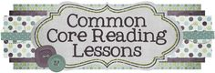 Common Core Reading Lessons - All kinds of amazing resources!!!