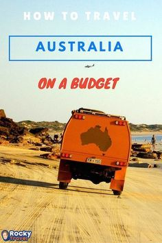 How to Travel Australia on a budget. The best tips from over 12 years of travels around Australia.
