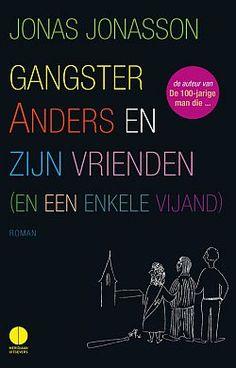 Jonas Jonasson – Gangster Anders en zijn vrienden (en een enkele vijand)