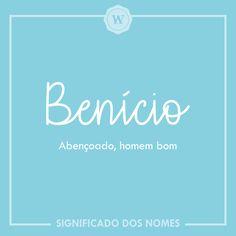 Quem tem um #Benicio em sua vida? Marque ele aqui #significadodosnomes