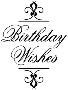 birthday wishes 2 and other free sentiments