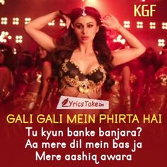 Gali Gali Lyrics - KGF: The song is from KGF Chapter 1 is sung by Neha Kakkar, featuring Mouni Roy. It's a recreation version of song Gali Gali Mein Phirta Hai. Cool Lyrics, Me Too Lyrics, Music Lyrics, Bollywood Movie Songs, Bollywood Quotes, New Quotes, Happy Quotes, Hindi Quotes, Song Lyric Quotes