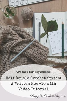 Learn how to create the half double crochet stitch (half Treble in UK terms). Perfect for beginners! LoopyChicCrochetBlog.com