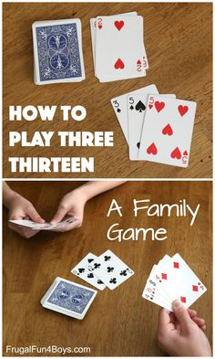 How to Play Three Thirteen – A Family Card Game- Sarah @ Frugal Fun for Boys & Girls Family Card Games, Fun Card Games, Card Games For Kids, One Player Card Games, Game For Boys, Games With Cards, Best Card Games, Fun Kids Games, 2 Person Card Games
