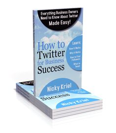 How to Twitter for Business Success Book by Nicky Kriel http://www.nickykriel.com/blog/twitter/how-to-twitter-book-coming-soon/