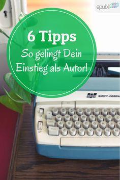 6 Tipps zum Buch schreiben http://www.epubli.de/blog/wie-schreibe-ich-ein-buch #epubli #schreibtipps