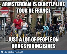 The terrible and untrue, but still, kind of funny Dutch stereotype! Cycling is a huge a part of Dutch culture, and a few of the drugs that are illegal in other countries are accepted in the Netherlands. Amsterdam is infamous for this!