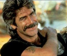 Mercy, Sam Elliott !!