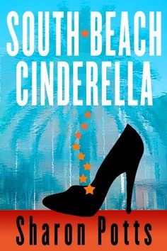 South Beach Cinderella by Sharon Potts, http://www.amazon.com/dp/B0058J09T0/ref=cm_sw_r_pi_dp_AMR5ub1W7HYB9