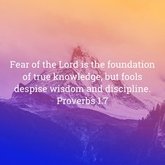 Proverbs Fear of the LORD is the foundation of true knowledge, but fools despise wisdom and discipline. Bible Love, Faith Bible, Faith Prayer, Bible Truth, Religious Quotes, Spiritual Quotes, Wisdom Quotes, Bible Quotes, Words Of Jesus