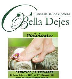 Bella Dejes Clínica de Saúde e Beleza: Tudo que você precisa para cuidar dos seus pés. Li...