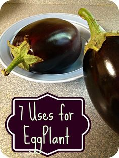 7 Uses for Eggplants #eggplant