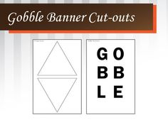 Free Printable Thanksgiving Gobble Banner!
